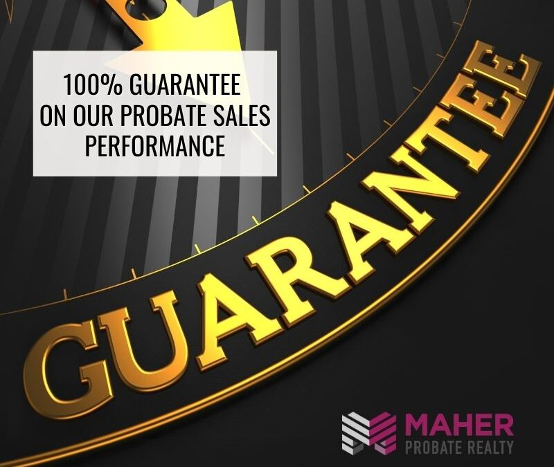 100% Guarantee on our Probate Sales Performance
